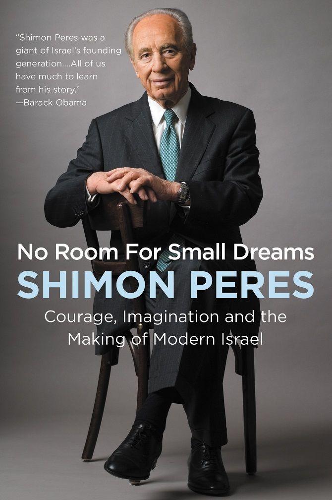 """Shimon Peres """"Schüchterne Träume gehören nicht hierher"""