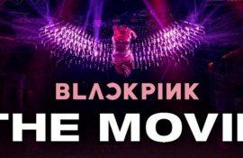"""""""BLACKPINK в кіно"""" 2021 – фільм-концерт до ювілею найпопулярнішого жіночого k-pop гурту"""